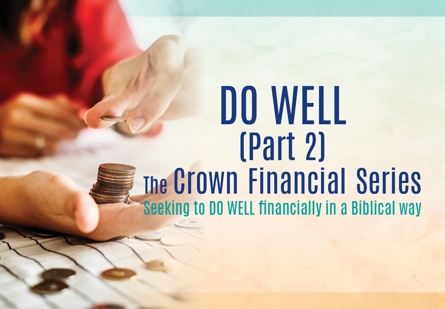 Do Well P2: The Crown Biblical Financial Study 2019
