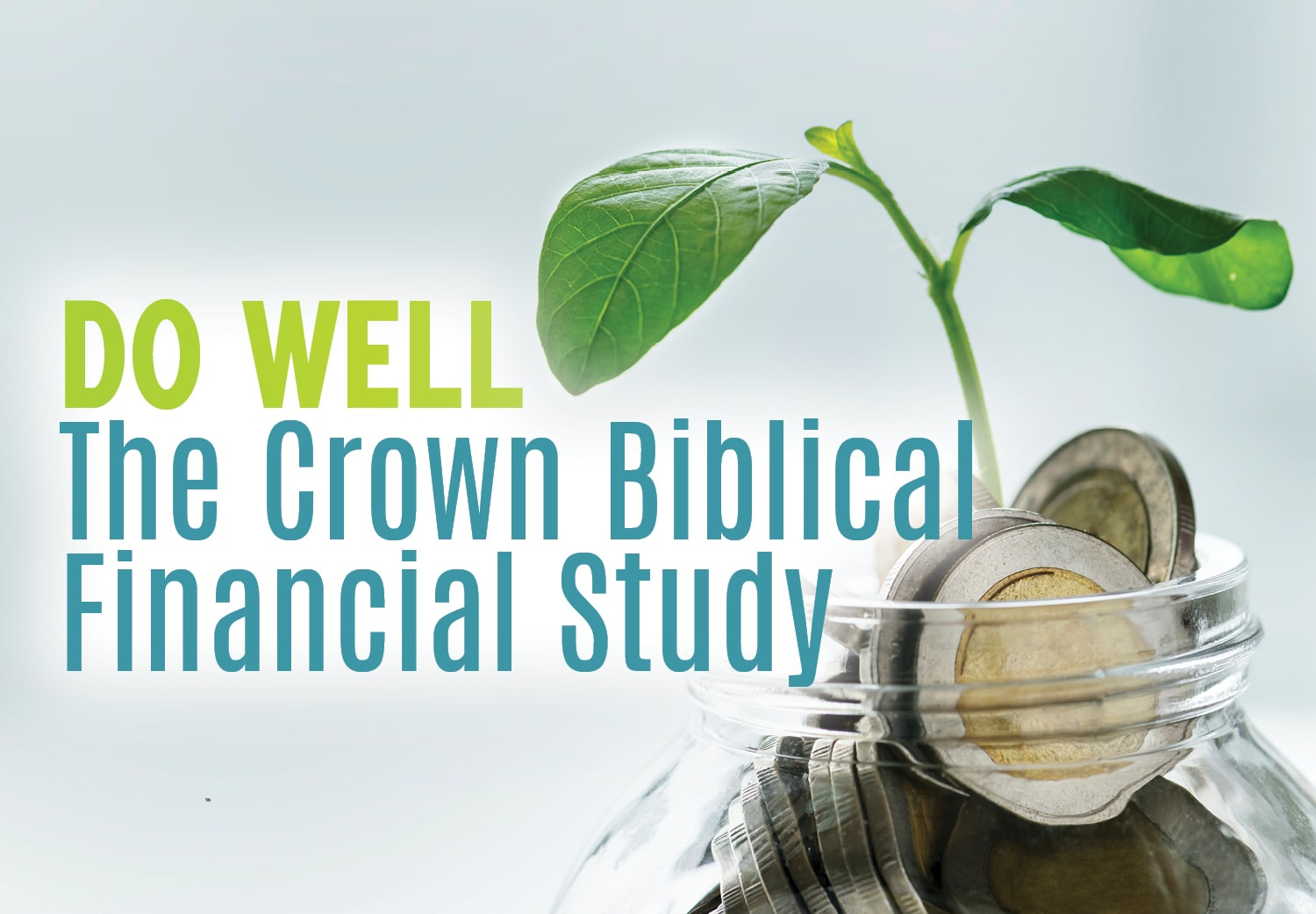 Do Well:  The Crown Biblical Financial Study
