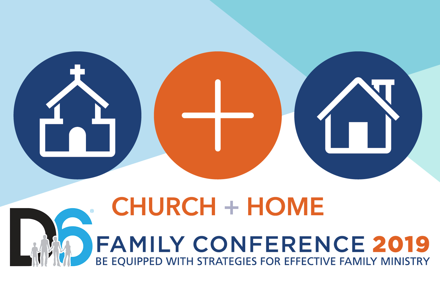 D6 Family Conference 2019: Church + Home – Single Day