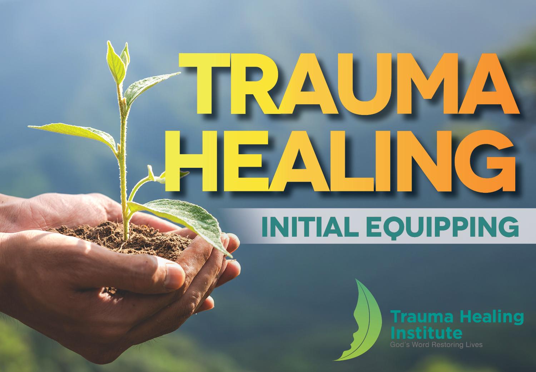 Trauma Healing - Initial Equipping