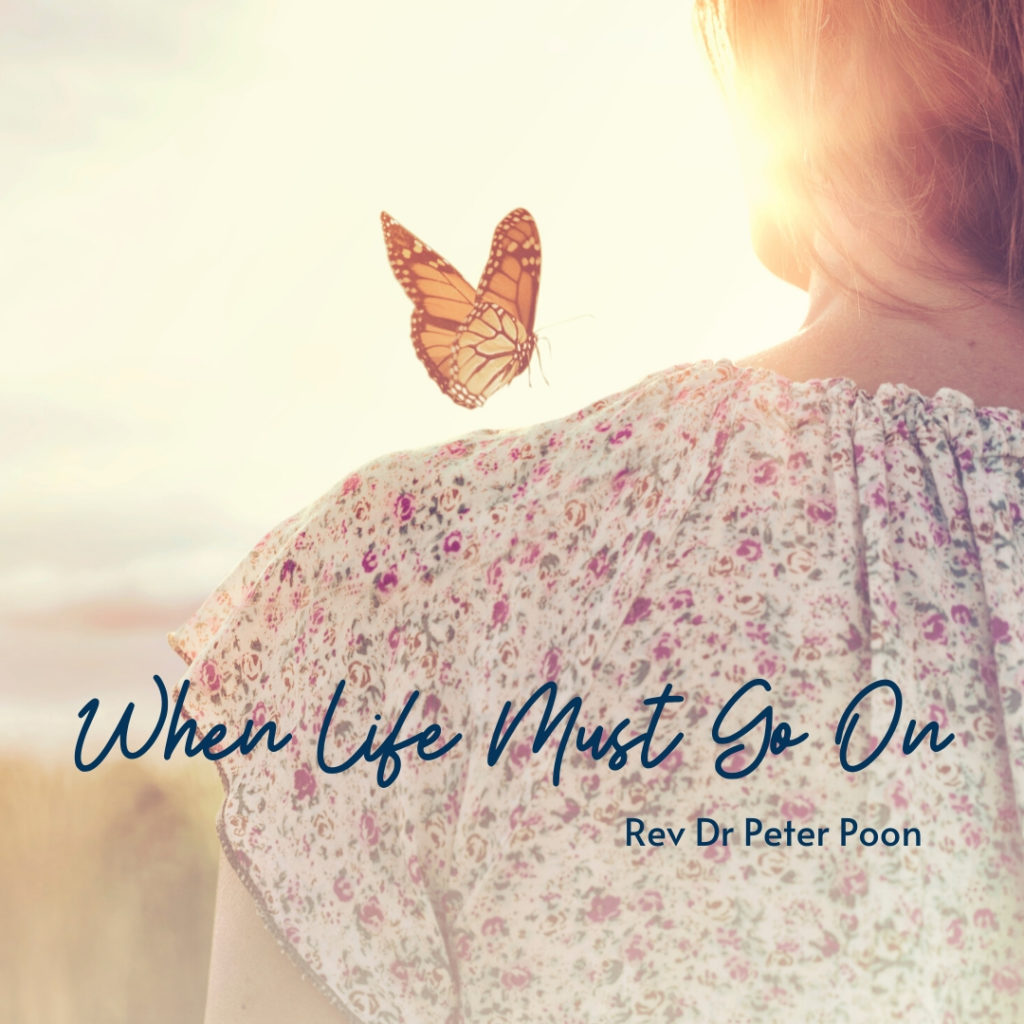 When Life Must Go On