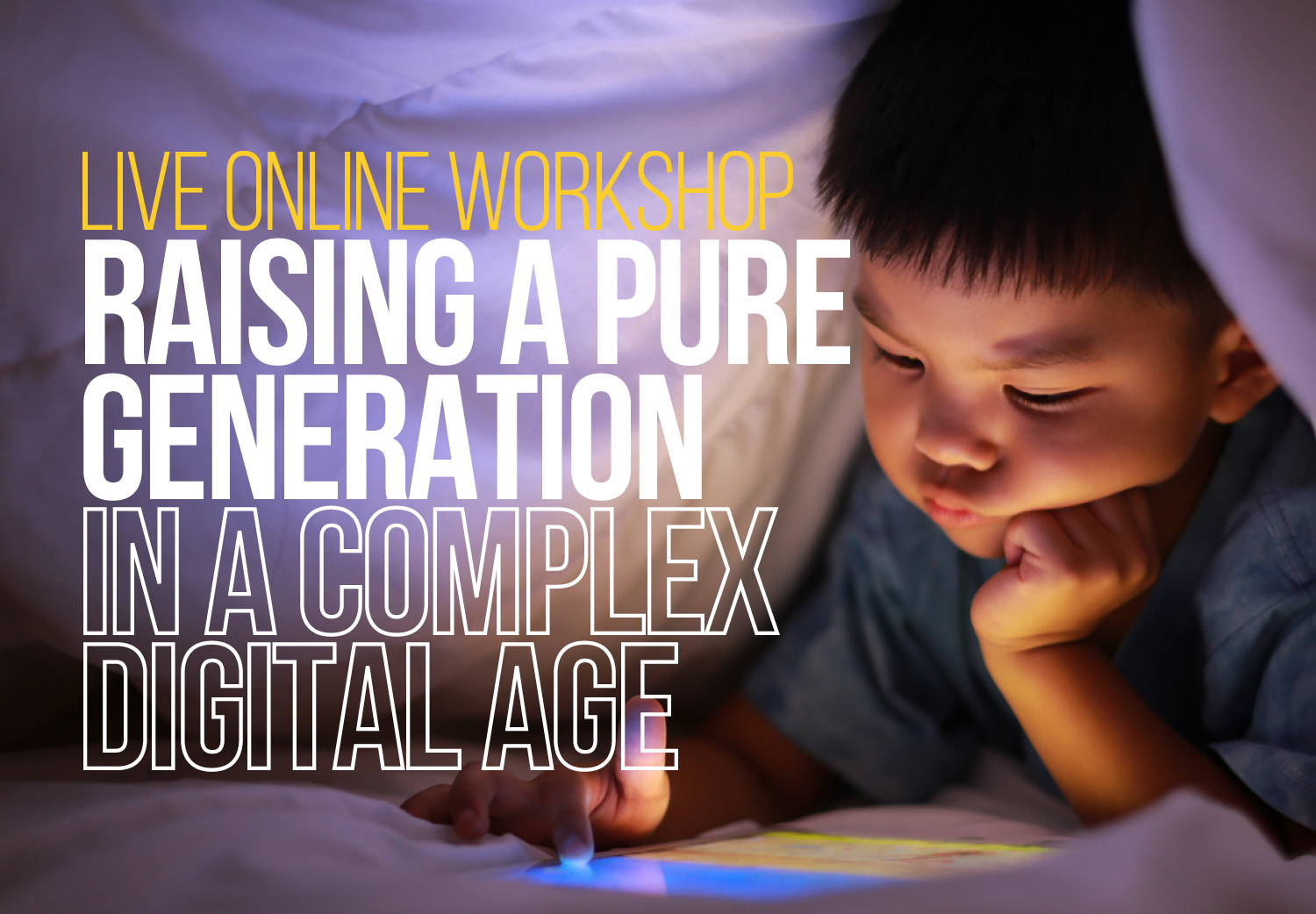 Raising a Pure Generation in a Complex Digital Age